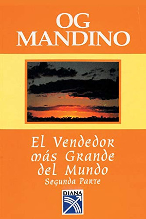 El Vendedor Mas Grande Del Mundo, Segunda Parte (Spanish Edition)