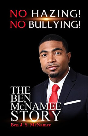 No Hazing! No Bullying! the Ben McNamee Story