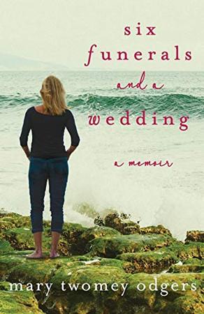 Six Funerals and a Wedding: A Memoir