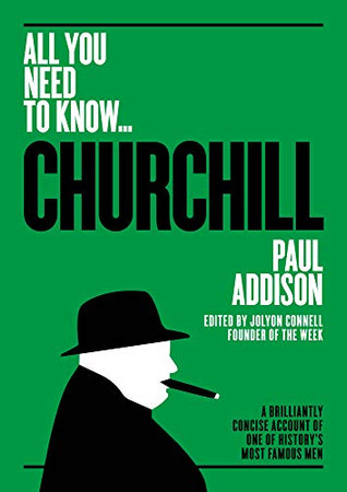 Winston Churchill: A Brilliantly Concise Account of One of History's Most Famous Men (All you need to know)