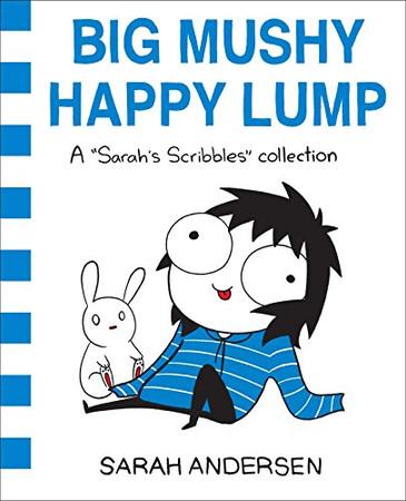 Big Mushy Happy Lump: A Sarah's Scribbles Collection (Volume 2)