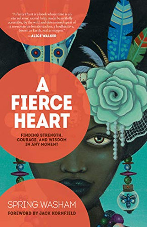 A Fierce Heart: Finding Strength, Courage, and Wisdom in Any Moment