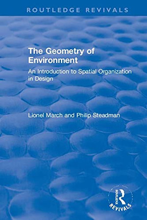 The Geometry of Environment: An Introduction to Spatial Organization in Design (Routledge Revivals)