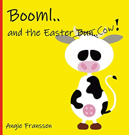 Booml.. and the Easter Cow! (Booml Booklets)