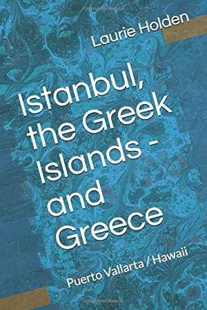 Istanbul, the Greek Islands, Greece / Puerto Vallarta / Hawaii