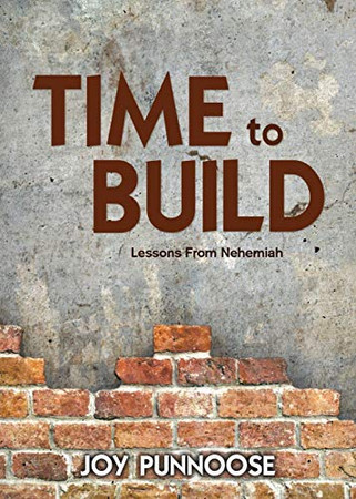 Time to Build: Lessons from Nehemiah