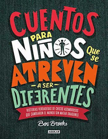 Cuentos para ni�os que se atreven a ser diferentes / Stories for Boys Who Dare to Be Different (Spanish Edition)