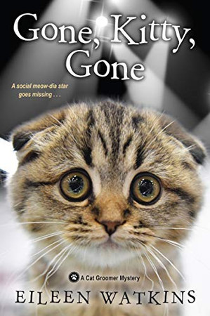 Gone, Kitty, Gone (A Cat Groomer Mystery)