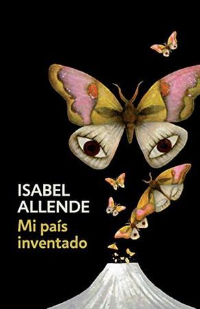 Mi pa�s inventado: Spanish-language edition of My Invented Country: A Memoir (Spanish Edition)