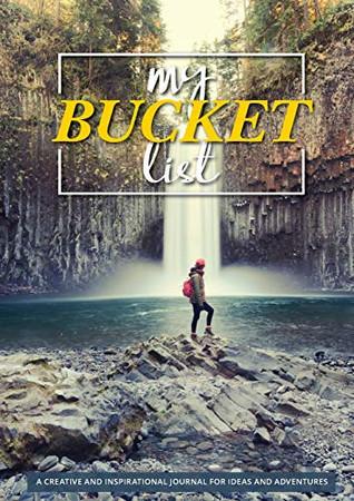 My Bucket List: 100 Templates for Amazing Adventures