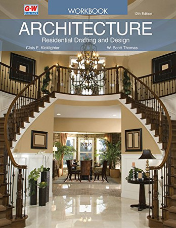 Architecture: Residential Drafting and Design Workbook
