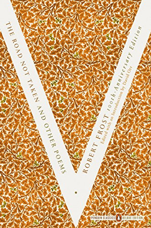 The Road Not Taken and Other Poems: (Penguin Classics Deluxe Edition)