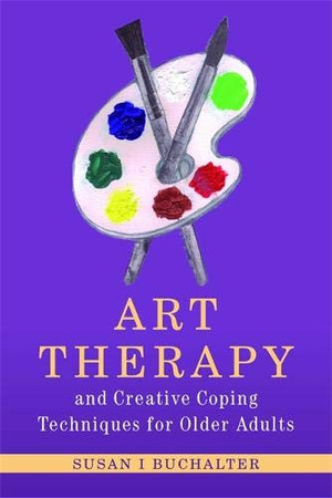 Art Therapy and Creative Coping Techniques for Older Adults (Arts Therapies)