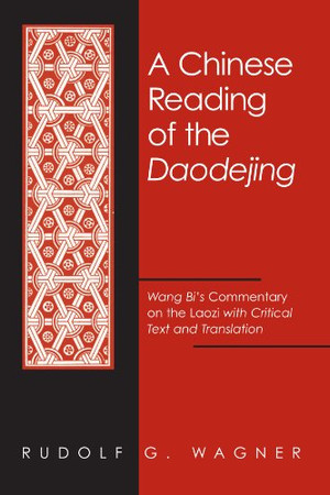 Chinese Reading of the Daodejing, A (Suny Series in Chinese Philosophy and Culture) (English and Mandarin Chinese Edition)