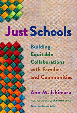 Just Schools: Building Equitable Collaborations with Families and Communities (Multicultural Education Series)
