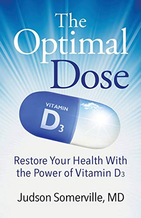 The Optimal Dose: Restore Your Health With the Power of Vitamin D3