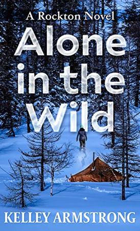 Alone in the Wild: A Rockton Novel (A Casey Duncan Novel (5))