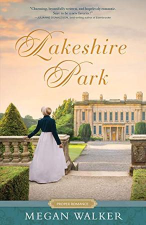 Lakeshire Park (Proper Romance Regency)