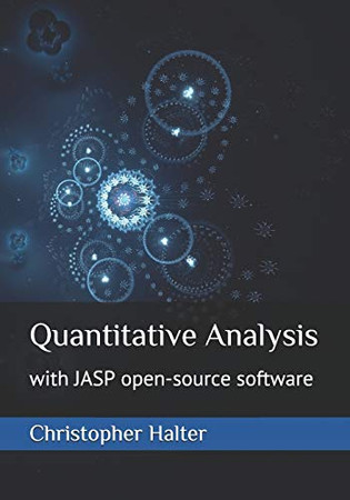Quantitative Analysis: with JASP open-source software