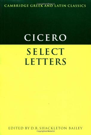 Cicero: Select Letters (Cambridge Greek and Latin Classics) (Latin and English Edition)