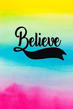 Believe: Blank Lined Journal Notebook