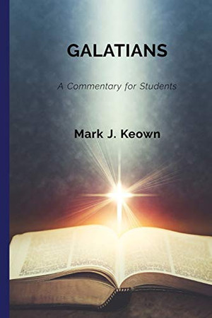 Galatians: A Commentary for Students (Commentaries for Students)