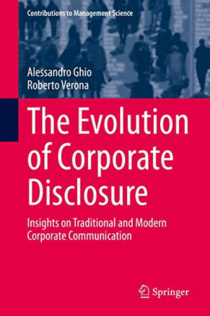 The Evolution of Corporate Disclosure: Insights on Traditional and Modern Corporate Communication (Contributions to Management Science)