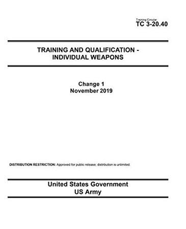 Training Circular TC 3-20.40 Training and Qualification � Individual Weapons Change 1 November 2019