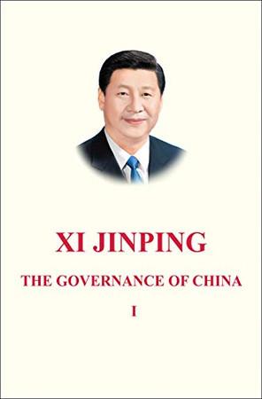 Xi Jinping: The Governance of China Volume 1: [English Language Version]