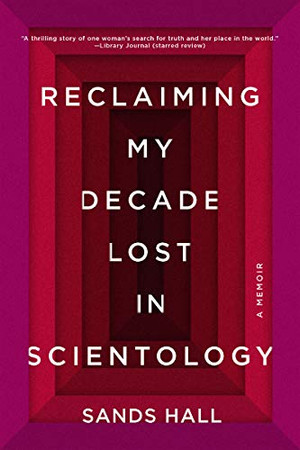 Reclaiming My Decade Lost in Scientology: A Memoir