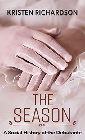The Season: A Social History of the Debutante (Thorndike Press Large Nonfiction)