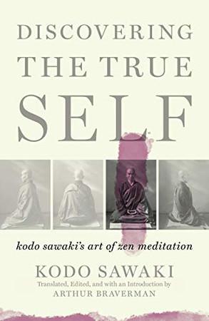 Discovering the True Self: Kodo Sawaki's Art of Zen Meditation