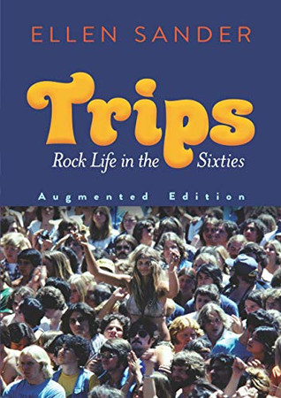 Trips: Rock Life in the Sixties?Augmented Edition