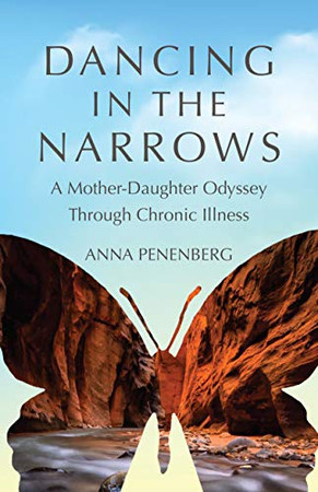 Dancing in the Narrows: A Mother-Daughter Odyssey Through Chronic Illness