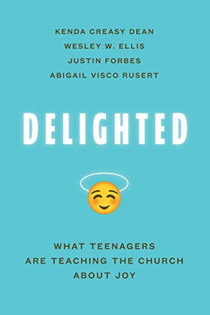 Delighted: What Teenagers Are Teaching the Church about Joy