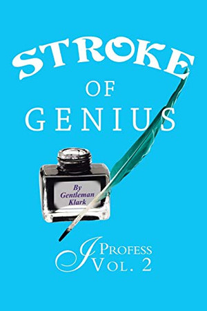 Stroke of Genius: I Profess Vol. 2