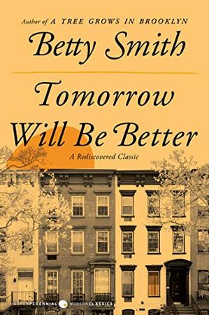 Tomorrow Will Be Better: A Novel
