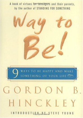 Way to Be!: 9 ways to be happy and make something of your life