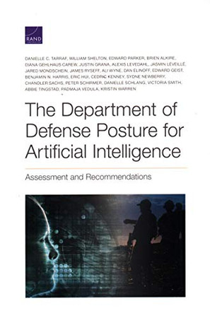 The Department of Defense Posture for Artificial Intelligence: Assessment and Recommendations