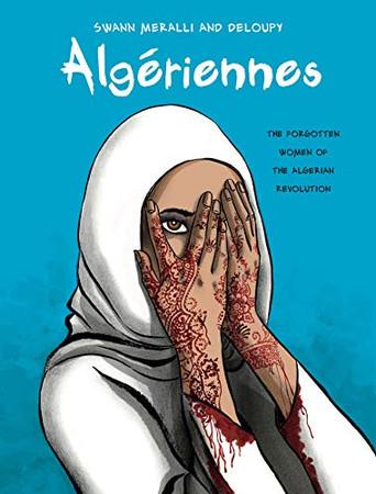 Algériennes: The Forgotten Women of the Algerian Revolution (Graphic Medicine)