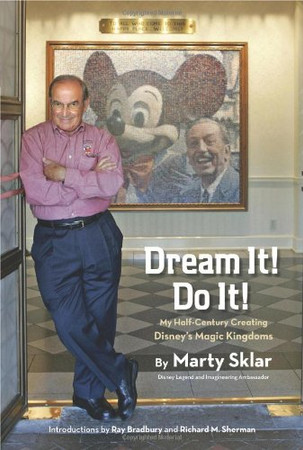 Dream It! Do It!: My Half-Century Creating Disney�s Magic Kingdoms (Disney Editions Deluxe)