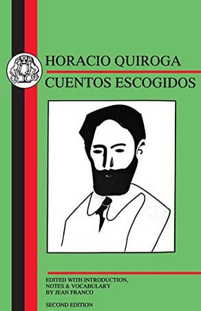 Quiroga: Cuentos Escogidos (Spanish Texts)