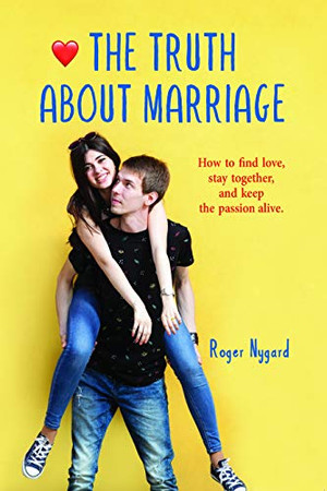 The Truth About Marriage: All the Relationship Secrets Nobody Tells You