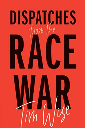 Dispatches from the Race War (City Lights Open Media)