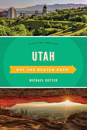 Utah Off the Beaten Path: Discover Your Fun (Off the Beaten Path Series)