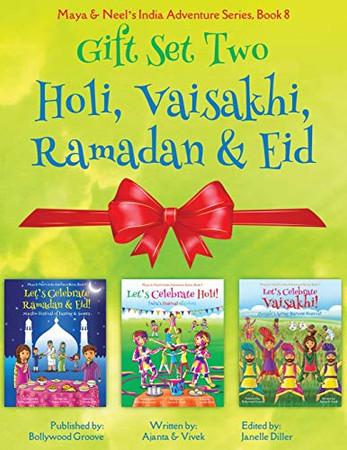 GIFT SET TWO (Holi, Vaisakhi, Ramadan & Eid): Maya & Neel's India Adventure Series, Book 8 (Volume 8)