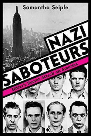 Nazi Saboteurs: Hitler's Secret Attack on America (Scholastic Focus)