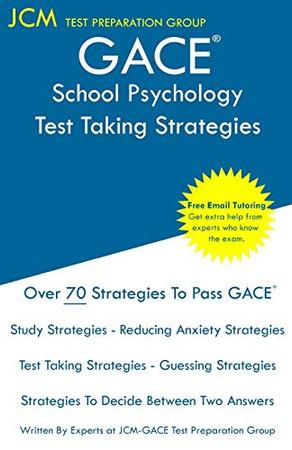 GACE School Psychology - Test Taking Strategies: GACE 105 Exam - GACE 106 Exam - Free Online Tutoring - New 2020 Edition - The latest strategies to pass your exam.