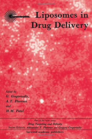 Liposomes in Drug Delivery (Drug Targeting and Delivery)