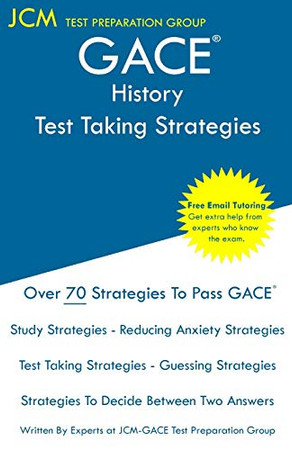 GACE History - Test Taking Strategies: GACE 034 Exam - GACE 035 Exam - Free Online Tutoring - New 2020 Edition - The latest strategies to pass your exam.